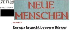 Die ZEIT will den nEUen Menschen: 'EUropa braucht bessere Bürger'